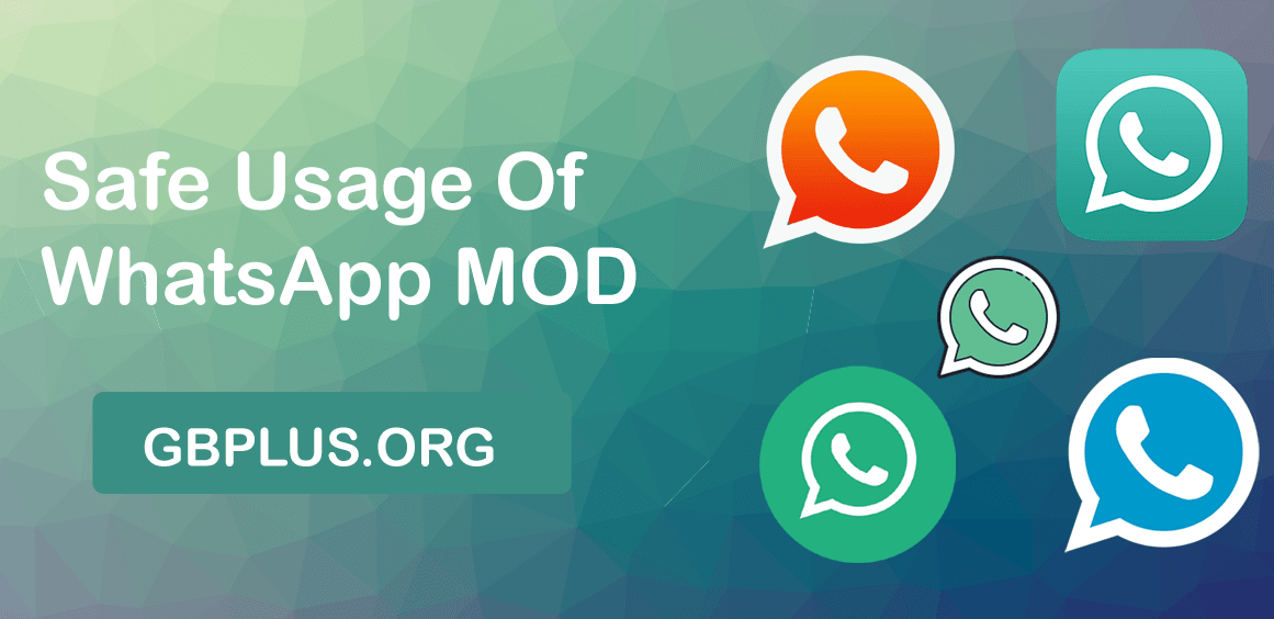 Safe Usage of WhatsApp MODs (GBWhatsApp, WhatsApp Plus, YoWhatsapp)