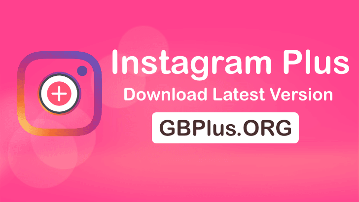 Instagram Plus APK Download Latest Version Anti-Ban
