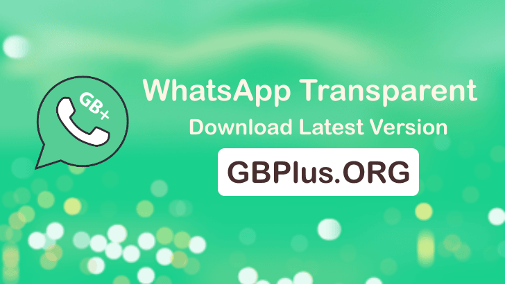 WhatsApp Transparent APK Download Latest Version 10.20 | Anti-ban