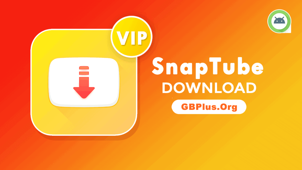 SnapTube VIP APK Download 5.20.1.5201901 Latest Free For Andriod