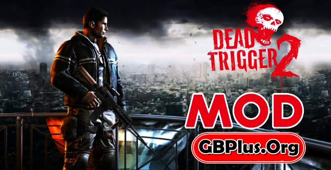 Dead Trigger 2 Apk 1.7.05 Mod (Ammo/No Reload) + Data Android