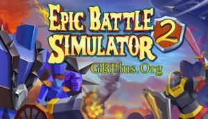 Epic Battle Simulator 2 Apk