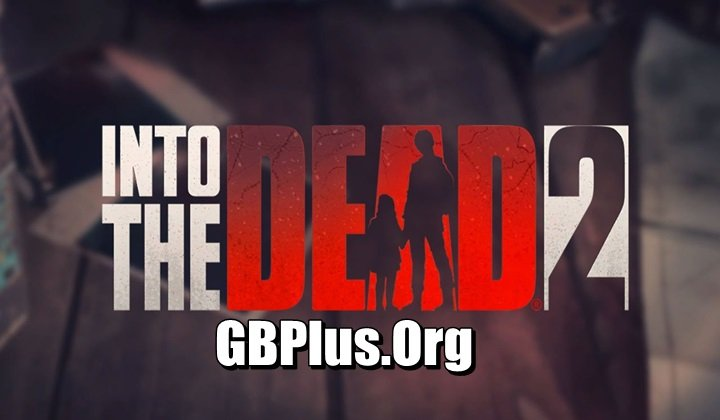 Into the Dead 2 Apk 1.45.0 Mod Download For Android